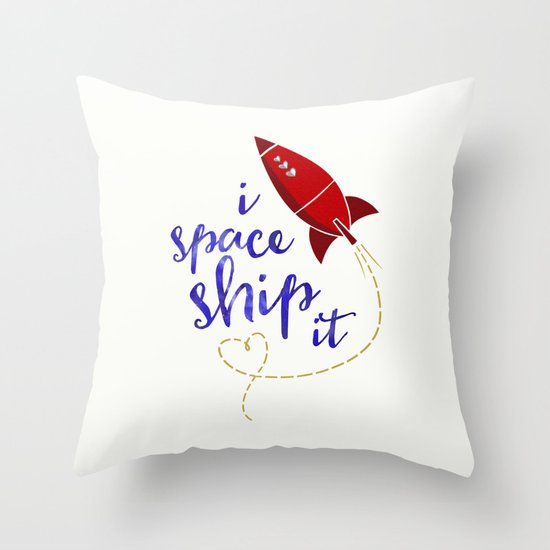 I Space Ship It Throw Pillow