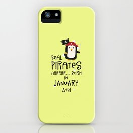 Real Pirates are born in JANUARY T-Shirt Ddyet iPhone Case