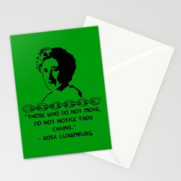 Those Who Do Not Move Do Not Notice Their Chains - Rosa Luxemburg Quote, Socialist, Feminist Stationery Cards
