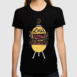 BBQ - Barbecue - Low & Slow Is How I Roll T-shirt