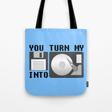 You turn my floppy disk into hard drive Tote Bag