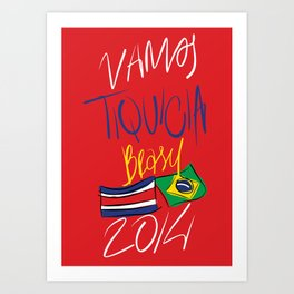 VAMOS TIQUICIA  Art Print