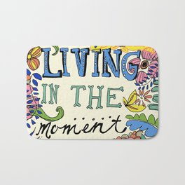 Living in the Moment Bath Mat