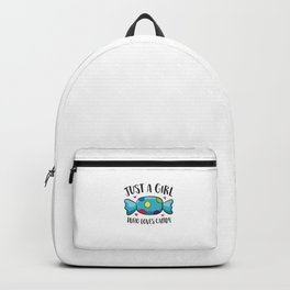 Funny Girl That Loves Sweets Just a Girl Who Loves Candy Backpack