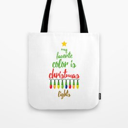 My Favorite Color is Christmas Lights Tote Bag