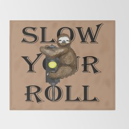 Slow Your Roll Throw Blanket