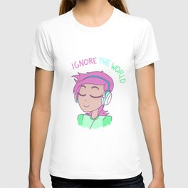"""""""Ignore the world."""" T-shirt"""