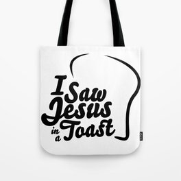 I Saw Jesus in a Toast Tote Bag