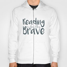 Reading is for the Brave - GREEN Hoody