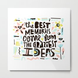 Craziest ideas Metal Print