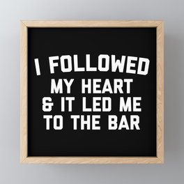 Led Me To Bar Funny Quote Framed Mini Art Print