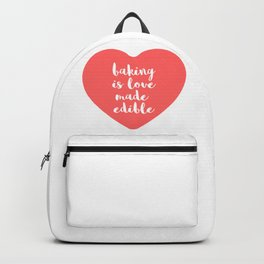 baking is love made edible Backpack
