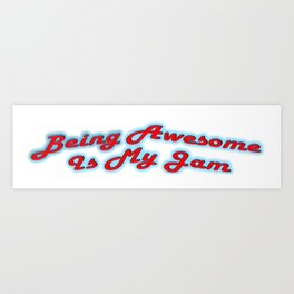 Being Awesome Is My Jam - Red & Aqua Art Print