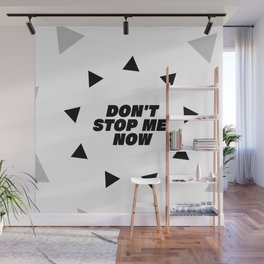 Don't stop me now - Queen lover Wall Mural