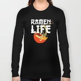 Ramen Life Fun Ramen Noodle Bowl Anime Lovers Long Sleeve T-shirt