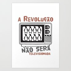 A revolução não será televisionada (revolution will not be televised) Art Print