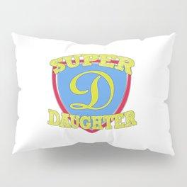 Super Daughter Pillow Sham