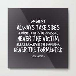 Always Take Side Quote - Elie Weisel Metal Print