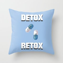 Detox Just To Retox Throw Pillow