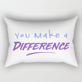 You Make a Difference Rectangular Pillow