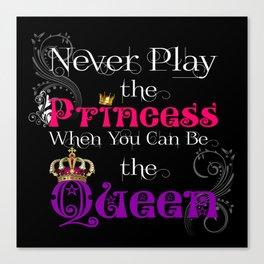 Never Play the Princess (Black) Canvas Print