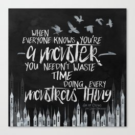 Six of Crows - Monster Canvas Print