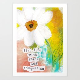 Live Life with Grace & Compassion Art Print