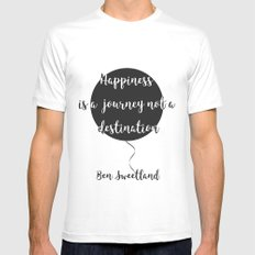 Happiness is a journey, not a destination Mens Fitted Tee MEDIUM White