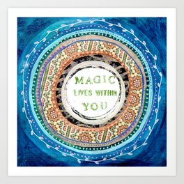 Magic lives within You Art Print