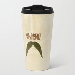"funny man facial hair.. ""every great men has a mustache"" inspired by the movie hot rod.. Travel Mug"