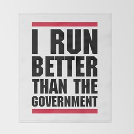 Run Better Than Government Funny Gym Quote Throw Blanket