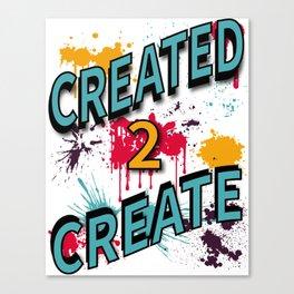 Created 2 Create Canvas Print