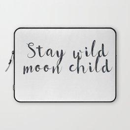 Stay wild moon child Laptop Sleeve