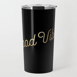 Good Vibes - Black and gold Travel Mug