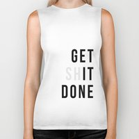 get shit done Biker Tanks featuring Get Sh(it) Done // Get Shit Done by The Native State