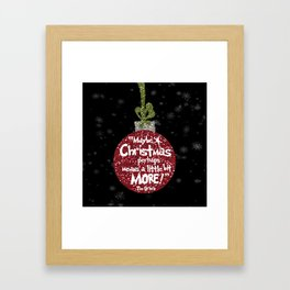 Maybe Christmas Perhaps Means a Little Bit More with Snowflakes Framed Art Print