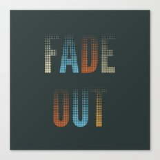 Fade Out Canvas Print