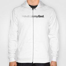 HelveticaismyGod Hoody