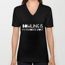 Bowling Is My Favorite Sport Unisex V-Neck
