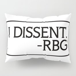 I Dissent, Ruth Bader Ginsburg, RBG, notorious RGB Pillow Sham