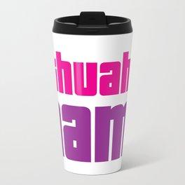 Chihuahua Mama Travel Mug