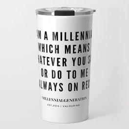 Millennial Generation Quotes Travel Mug