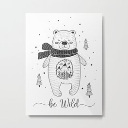 BE WILD! Metal Print