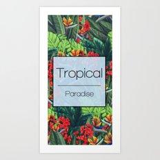 Tropical Paradise Art Print