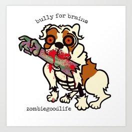 Bully for Brains Art Print