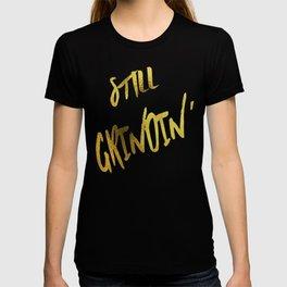 Still Grindin' T-shirt