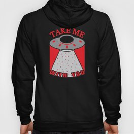 Take Me With You. Hoody
