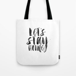 Let's Stay Home, Home Decor,Home Sign, Home Sweet Home, gift Idea, Funny Print,Quote Prints Tote Bag
