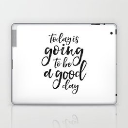 MOTIVATIONAL WALL ART, Today Is Going To Be A Good Day,Positive Quote,Good Vibes,Living Room Decor,B Laptop & iPad Skin