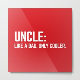 Uncle Like A Dad Funny Quote Metal Print